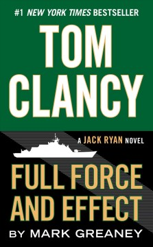 Tom Clancy full force and effect  /  Mark Greaney. - Mark Greaney.