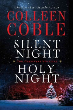 Silent night, holy night : a Colleen Coble Christmas collection. - Colleen Coble.