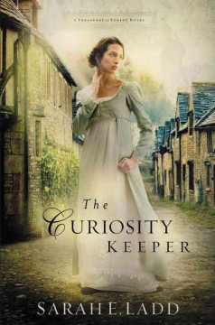 The curiosity keeper /  Sarah E. Ladd. - Sarah E. Ladd.