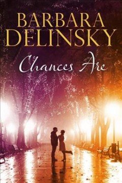 Chances are - Barbara Delinsky.