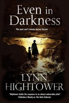 Even in darkness - Lynn Hightower.