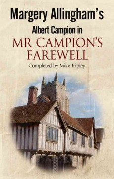 Mr Campion's farewell - Margery Allingham ; completed by Mike Ripley.