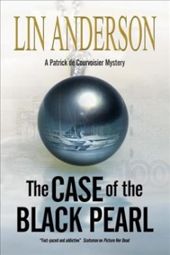 The case of the black pearl : a Patrick de Courvoisier mystery - Lin Anderson.