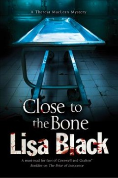 Close to the bone - Lisa Black.