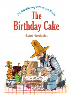 The birthday cake /  Sven Nordqvist ; translated by Tara Chace. - Sven Nordqvist ; translated by Tara Chace.