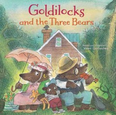 Goldilocks and the three bears /  retold and illustrated by Valeri Gorbachev. - retold and illustrated by Valeri Gorbachev.