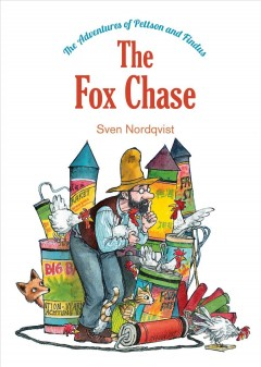 The fox chase /  Sven Nordqvist ; [translated by Tara Chace]. - Sven Nordqvist ; [translated by Tara Chace].