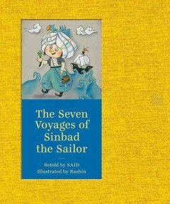 The seven voyages of Sinbad the Sailor /  retold by SAID ; illustrated by Rashin ; translated by David Henry Wilson. - retold by SAID ; illustrated by Rashin ; translated by David Henry Wilson.
