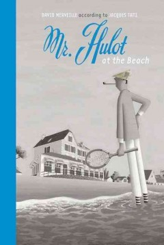 Mr. Hulot at the beach /  David Merveille according to Jacques Tati. - David Merveille according to Jacques Tati.
