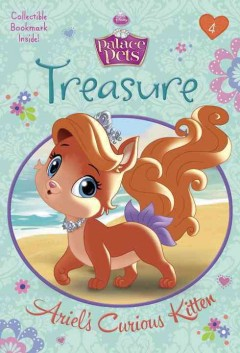 Treasure : Ariel's curious kitten / by Tennant Redbank ; illustrated by Francesco Legramandi and Gabriella Matta. - by Tennant Redbank ; illustrated by Francesco Legramandi and Gabriella Matta.