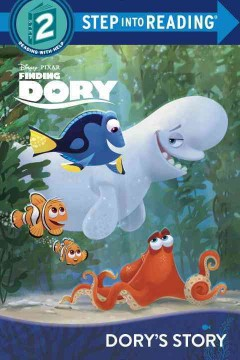 Dory's story /  by Bill Scollon ; illustrated by the Disney Storybook Art Team. - by Bill Scollon ; illustrated by the Disney Storybook Art Team.