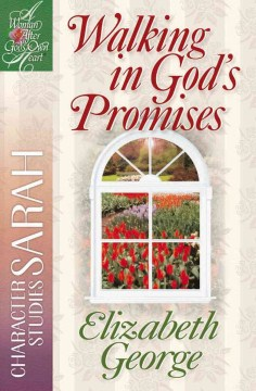 Walking in God's promises - Elizabeth George.
