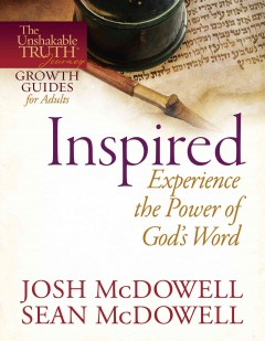 Inspired : experience the power of God's word - Josh McDowell, Sean McDowell.