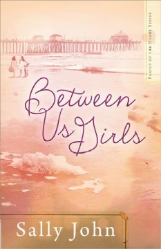 Between us girls - Sally John.