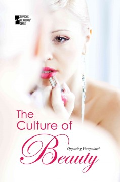 The culture of beauty /  Louise I. Gerdes, book editor. - Louise I. Gerdes, book editor.
