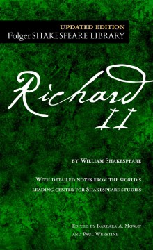 The tragedy of Richard II /  by William Shakespeare ; edited by Barbara A. Mowat and Paul Werstine. - by William Shakespeare ; edited by Barbara A. Mowat and Paul Werstine.