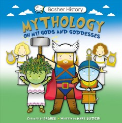 Mythology - created by Basher ; written by Mary Budzik.