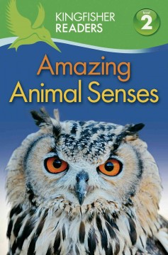 Amazing animal senses - by Claire Llewellyn.