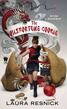The misfortune cookie : an Esther Diamond novel / Laura Resnick.