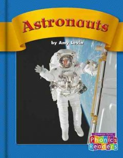 Astronauts /  by Amy Levin ; reading consultant, Wiley Blevins. - by Amy Levin ; reading consultant, Wiley Blevins.
