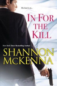 In for the kill /  Shannon McKenna.