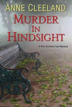 Murder in Hindsight : a New Scotland Yard mystery / by Anne Cleeland.