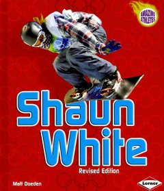 Shaun White - by Matt Doeden.