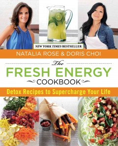 Fresh Energy Cookbook : Detox Recipes to Supercharge Your Life