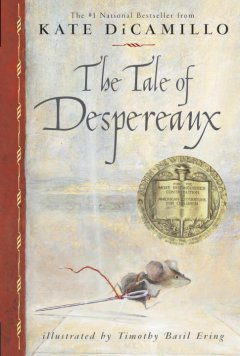 The tale of Despereaux - Kate DiCamillo.