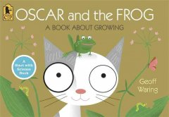 Oscar and the Frog : A Book About Growing