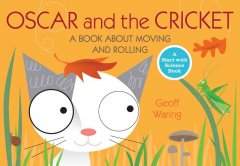 Oscar and the Cricket : A Book About Moving and Rolling