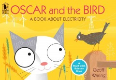 Oscar and the Bird : A Book About Electricity