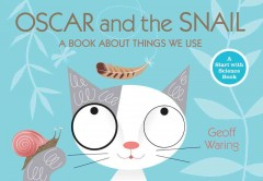 Oscar and the Snail : A Book About Things That We Use