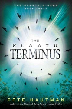 The Klaatu terminus - Pete Hautman.