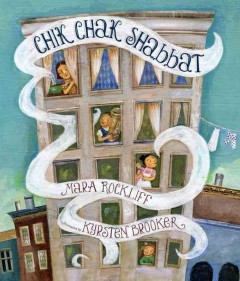 Chik chak Shabbat /  Mara Rockliff ; illustrated by Kyrsten Brooker. - Mara Rockliff ; illustrated by Kyrsten Brooker.