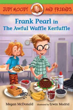 Frank Pearl in the awful waffle kerfuffle - Megan McDonald ; illustrated by Erwin Madrid ; based on the characters created by Peter H. Reynolds.