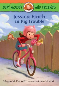Jessica Finch in pig trouble - Megan McDonald ; illustrated by Erwin Madrid ; based on the characters created by Peter H. Reynolds.