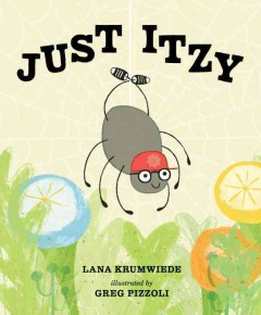 Just Itzy /  Lana Krumwiede ; illustrated by Greg Pizzoli. - Lana Krumwiede ; illustrated by Greg Pizzoli.