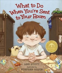 What to do when you're sent to your room - Ann Stott ; illustrated by Stephen Gilpin.