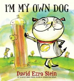 I'm my own dog - David Ezra Stein.