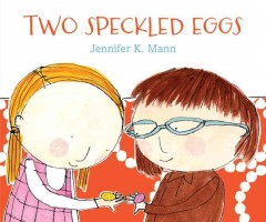 Two speckled eggs - Jennifer K. Mann.