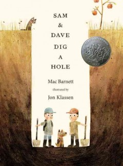 Sam & Dave dig a hole - Mac Barnett ; illustrated by Jon Klassen.