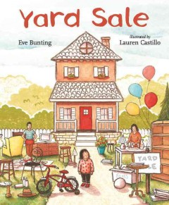 Yard sale /  Eve Bunting ; illustrated by Lauren Castillo. - Eve Bunting ; illustrated by Lauren Castillo.