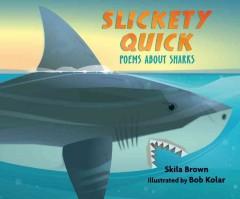 Slickety Quick : Poems About Sharks