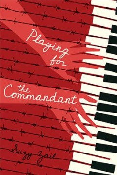 Playing for the commandant - Suzy Zail.