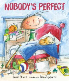 Nobody's perfect /  David Elliott ; illustrated by Sam Zuppardi. - David Elliott ; illustrated by Sam Zuppardi.