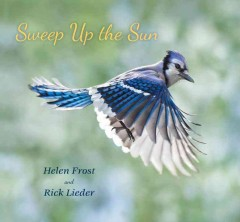 Sweep up the sun /  poem by Helen Frost ; photographs by Rick Lieder. - poem by Helen Frost ; photographs by Rick Lieder.