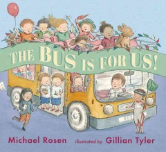 The bus is for us! /  Michael Rosen ; Gillian Tyler. - Michael Rosen ; Gillian Tyler.
