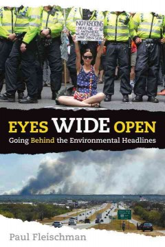 Eyes wide open : going behind the environmental headlines / Fleischman, Paul - Fleischman, Paul
