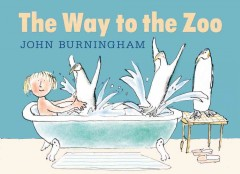 The way to the zoo - John Burningham.